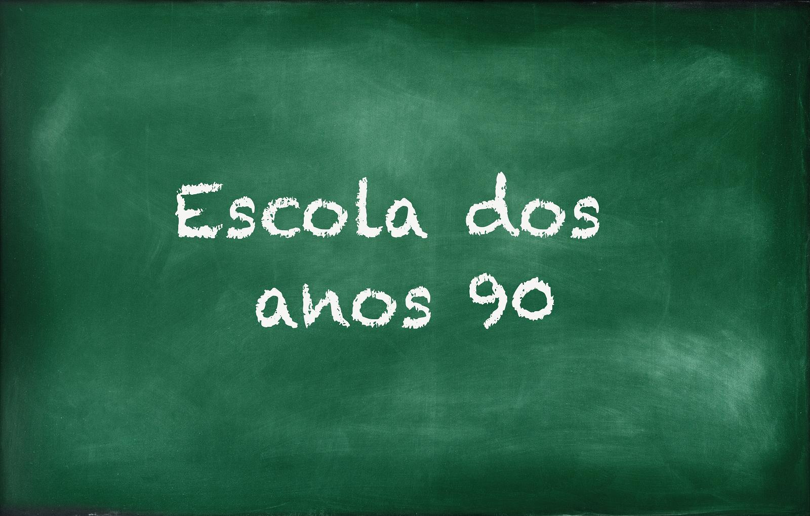 Escola dos anos 90