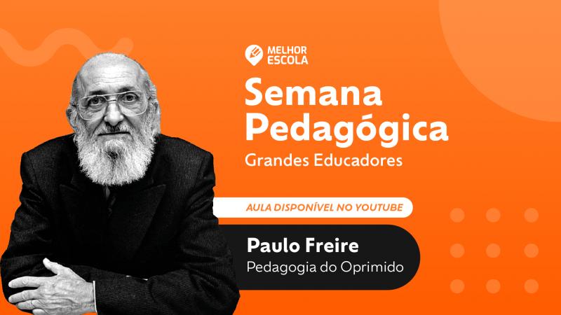 Paulo Freire e a Pedagogia do oprimido